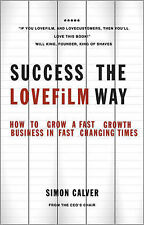 Success the LOVEFiLM Way: How to Grow a Fast Growth Business in Fast Changing Ti