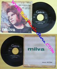 LP 45 7'' MILVA Blue spanish eyes Una campana 1966 italy CETRA 1304 no cd mc dvd