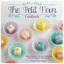 The Petit Four Cookbook: Adorably Delicious, Bite-Size Confections from the Drag