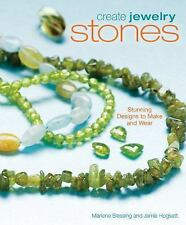 Create Jewelry Stones Step-by-Step Stunning Designs to Make & Wear