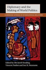 Cambridge Studies in International Relations: Diplomacy and the Making of...