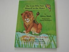 The Lion Who Saw Himself in the Water/el Leon Que Se Vio en el Aqua by Idries...