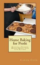Profits from Home: Home Baking for Profit : Building a Business Making Money...