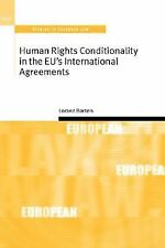 Human Rights Conditionality in the EU's International Agreements by Lorand...