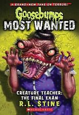 Goosebumps Most Wanted: Creature Teacher : The Final Exam 6 by R. L. Stine...