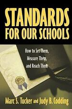 Standards for Our Schools : How to Set Them, Measure Them, and Reach Them by...