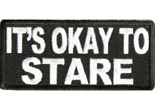 IT'S OK TO STARE EMBROIDERED BIKER PATCH