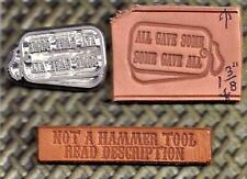 Buckshot Leather Work Metal Alloy PressTool DogTags All Gave Some Some Gave All