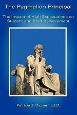 The Pygmalion Principal : The Impact of High Expectations on Student and...