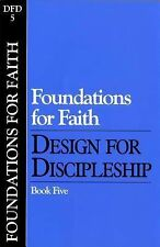 Foundations for Faith (Classic): Book 5 (Design for Discipleship)