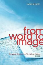 From Word to Image-2nd edition: Storyboarding and the Filmmaking Process by Beg