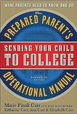 Sending Your Child to College: The Prepared Parent's Operational Manual Carr, M
