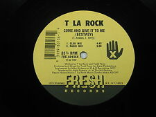 """T La rock, Come and give it to me (ecstasy) LP (VG) 12"""""""