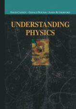 Understanding Physics (Undergraduate Texts in Contemporary Physics) by Cassidy,