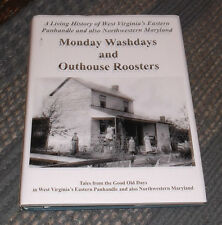 Monday Washdays & Outhouse Roosters: Living History of West Virgina's Eastern