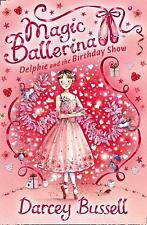 Magic Ballerina: Delphie and the Birthday Show #6 by Darcey Bussell Paperback