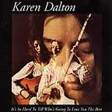 It's So Hard to Tell Who's Going to Love You the Best by Karen Dalton  CD