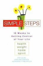 Simple Steps: 10 Weeks to Getting Control of Your Life: Health, Weight, Home, Sp