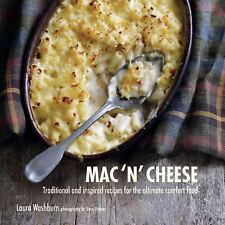 Mac 'n' Cheese: Traditional and inspired recipes for the ultimate comfort food,
