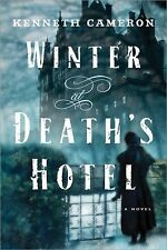 NEW - Winter at Death's Hotel: A Novel by Cameron, Kenneth