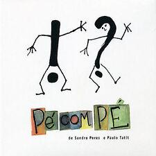 Pe Com Pe by Sandra Peres & Paulo Tatit