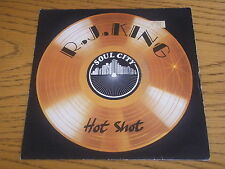 "R.J. KING - HOT SHOT    7"" VINYL PS"