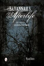 Savannah's Afterlife: True Tales of a Paranormal Investigator, , Dunn, Ryan, Ver