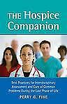 The Hospice Companion, Fine, Perry G, Very Good Book