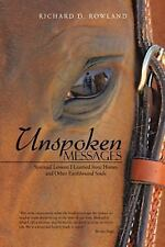 Unspoken Messages : Spiritual Lessons I Learned from Horses and Other...