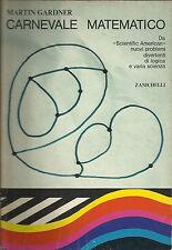 MARTIN GARDNER: CARNEVALE MATEMATICO _ZANICHELLI /SAGGI 1977_SCIENTIFIC AMERICAN
