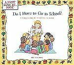 Do I Have to Go to School?: A First Look at Starting School (First Loo-ExLibrary