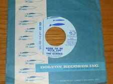 """1960 ROCK + ROLL 45 - THE ECHOES - DOLTON 18 - """"BORN TO BE WITH YOU"""""""