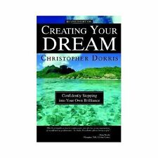 Creating Your Dream: Confidently Stepping into Your Own Brilliance, Christopher