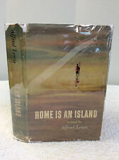 HOME IS AN ISLAND By Alfred Lewis - 1951 - 1st ed in dj - Signed by Author