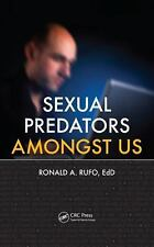 Sexual Predators Amongst Us by Ronald A. Rufo (2011, Hardcover)