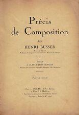 Partition - Henri Busser - Précis de Composition Editeurs Durand 1943