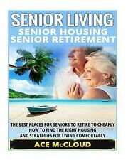 Senior Living: Senior Housing- Senior Retirement- the Best Places for Seniors...
