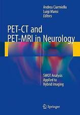PET-CT and PET-MRI in Neurology: SWOT Analysis Applied to Hybrid Imaging:...