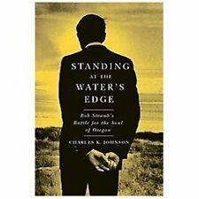 Standing at the Water's Edge: Bob Straub's Battle for the Soul of Oregon