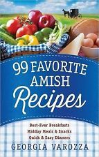 99 Favorite Amish Recipes *Best-Ever Breakfasts *Midday Meals Snacks *Quick Easy