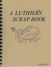 A Luthier's Scrap Book, by H.S. Wake (Spiral Bound)/ violin making/ violin care