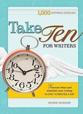 Take Ten for Writers: 1000 writing exercises to build momentum in just 10 minute