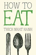 How to Eat by Thich Nhat Hanh (2014, Paperback)