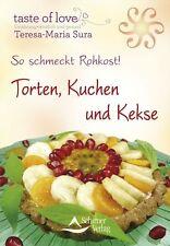 So schmeckt Rohkost! von Teresa-Maria Sura - Torten Kuchen und Kekse