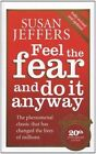 Feel The Fear And Do It Anyway by Susan Jeffers (New Paperback Book)