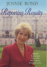 Jennie Bond Reporting Royalty: Behind the Scenes with the BBC's Royal Correspond