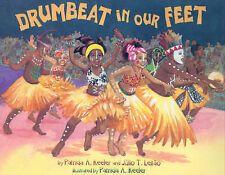 DRUMBEAT IN OUR FEET Julio Leitao, Patricia Keeler Very Good Book