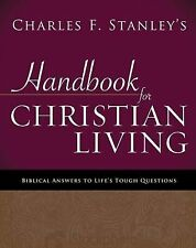 Charles Stanley's Handbook for Christian Living: Biblical Answers to Life's Tou