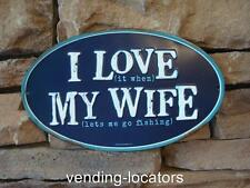 I LOVE MY WIFE FISHING METAL HOME DECOR, MANCAVE, SPORTSMAN, VINTAGE LOOK