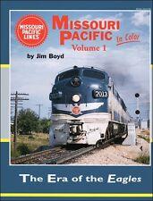 Missouri Pacific In Color Vol. 1: The Era of the Eagles / Railroads / Trains